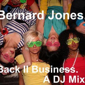 Bernard Jones - Back II Business (DJ Mix)