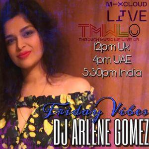 DJ ARLENE GOMEZ live on TMWLO : FRIDAY HOUSE VIBES : 11 Dec 2020
