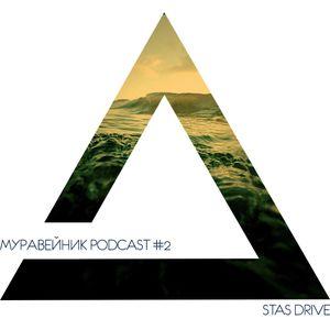 Stas Drive - Special Mix @ Муравейник Podcast , 29 June 2014