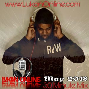 LUKAN ONLINE 30 MINUTE MIX - May 2018