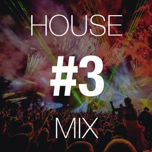 House Mix #3