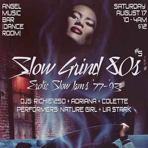 SLOW GRIND 80s MIX #5 by Richie1250, Adriana and DJ Colette