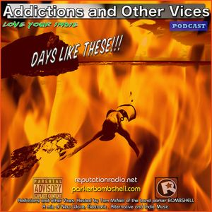 Addictions and Other Vices Podcast 188 - Days Like These!!!