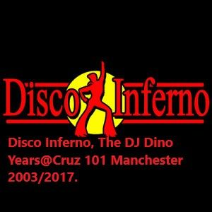 DJ Dino Presents Disco Inferno at Cruz 101 Manchester (The DJ Dino Years 2003-2017) Pt 7 of 7/Side G