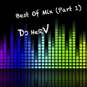 Best OF Mix (Part1) By DJ HerV