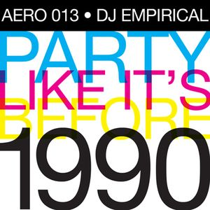 Party Like It's Before 1990