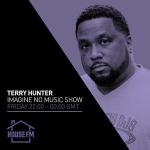 Terry Hunter - Imagine No Music Show 30 APR 2021