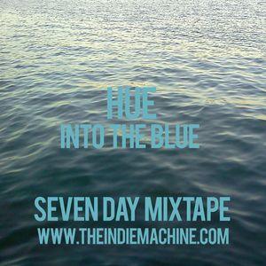 7 Day Mixtape: Vol. 33 - Hue