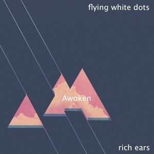 Awoken / by Rich Ears & Flying White Dots (for @ASIP blog)