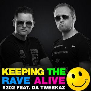 Keeping The Rave Alive Episode 202 featuring Da Tweekaz