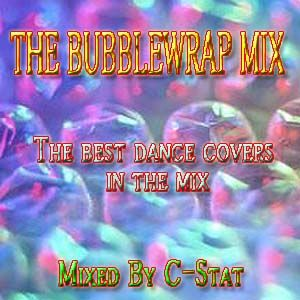 The BubbleWrap Mix (the best dancecovers in the mix)