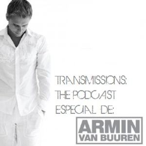 Transmissions: The Podcast Episode #005 Espacial Armin van Buuren