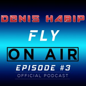 Fly On Air with Denis Habip #3