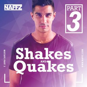 Naffz - Shakes And Quakes #3