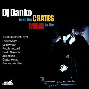 Cloud Danko - From the crates to the mind
