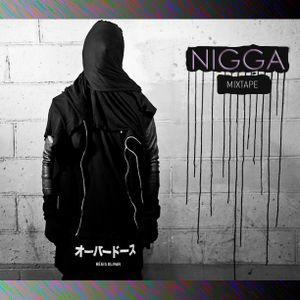 NIGGA, Mixtape