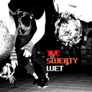 The Sweaty Wet