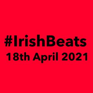 Irish Beats | 18th April 2021