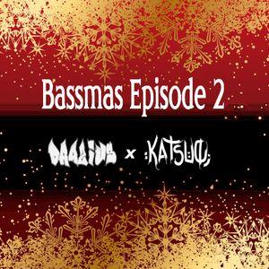 Bassmas 2018 Episode #2 - Drazius x Katsuo (Freestyle Mixes)