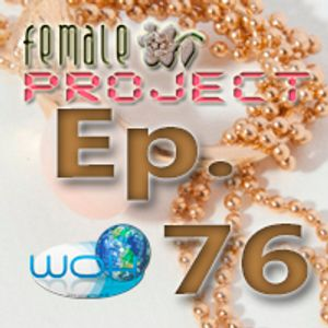 Female Project hosted by Ann. Ep.76
