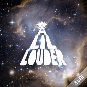 A Lil' Louder Radio 001