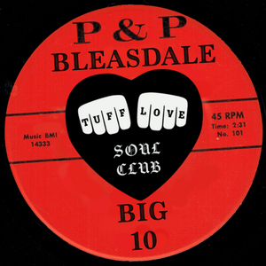 Tuff Love Soul Club - P&P Bleasdale BIG 10