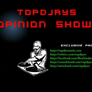 Topdjays - opinion show episode 17