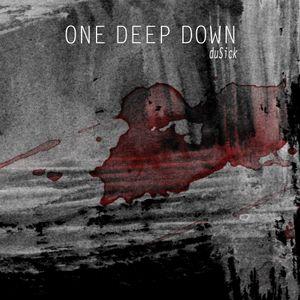 duSick-one deep down