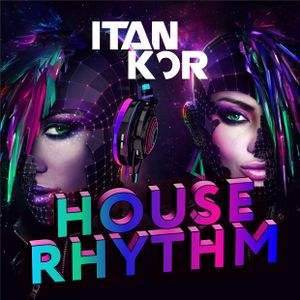 ITAN KOR - HOUSE RHYTHM (Special Mix by 18.09.2015)