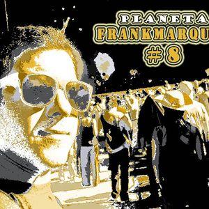 Planeta FrankMarques #8 16Mar2011