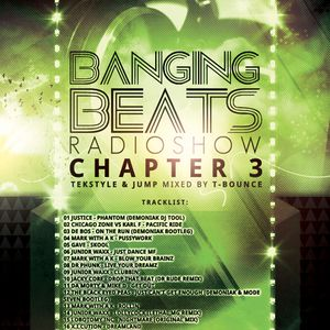 Banging Beats Radio Show - Chapter 3 - Tekstyle & Jump Mixed By T-Bounce