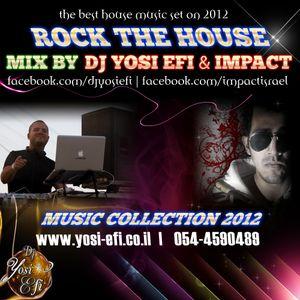 Dj yosi efi & Impact - ROCK THE HOUSE (DJ set)