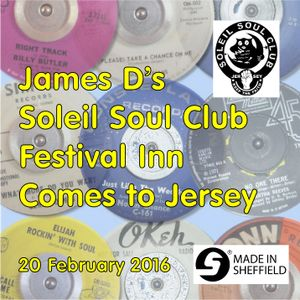 James D's Soleil Soul Club Festival Inn Comes To Jersey 20th February 2016
