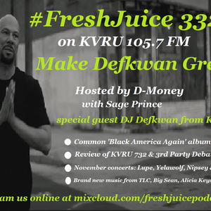 #FreshJuice 332 - Make Defkawn Great