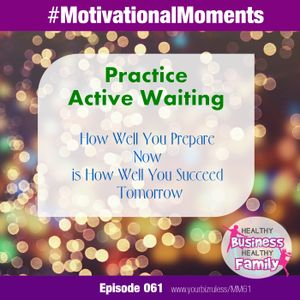 Practice Active Waiting In Your Business