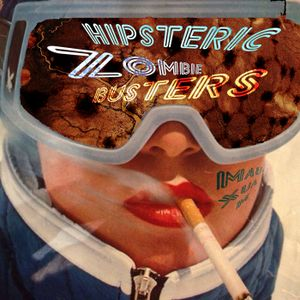 hipsteric zombie busters (mixtape)
