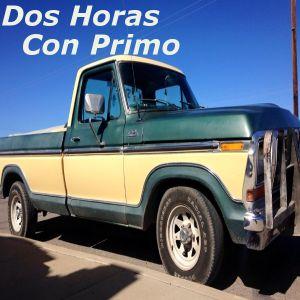 Dos Horas con Primo w/ Primo Carrasco & Tim Johnson (11-5-19)