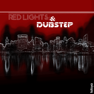 Red Lights & Dubstep