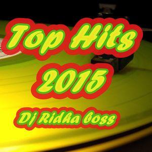 Top Hits 2015 Mixed bY Dj Ridha Boss
