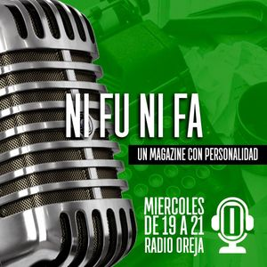 NI FU NI FA - 042 - 13-09-2017 - MIERCOLES DE 19 A 21 POR WWW.RADIOOREJA.COM