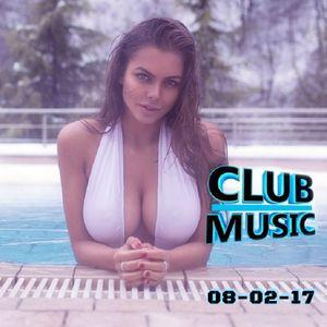 CLUB MUSIC ♦ Best Popular Club Dance Music Remixes Mashups Bounce Megamix ♦ 08-02-17