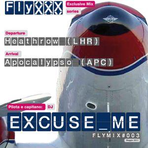 Excuse Me exclusive DJ mix for FlyXXX 28/05/2011