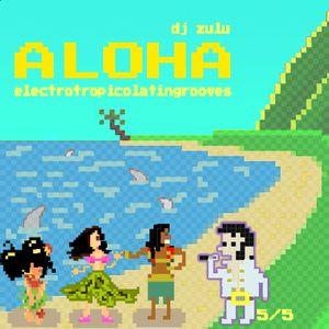 Aloha - Electropicolatingrooves 5/5