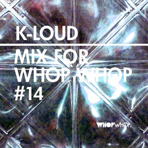 k-loud - mix for whopwhop.pl