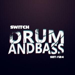 Switch - #124 [DNB] Part 2