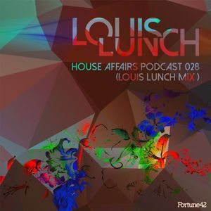 House Affairs 028 Guestmix By Louis Lunch