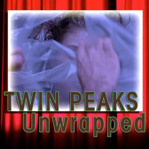Twin Peaks Unwrapped 57: Fire Walk with Me Pt 1