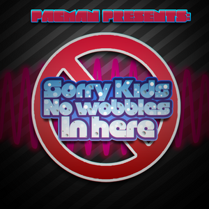 Pacman - Sorry Kids...No Wobbles In Here (January 2011)