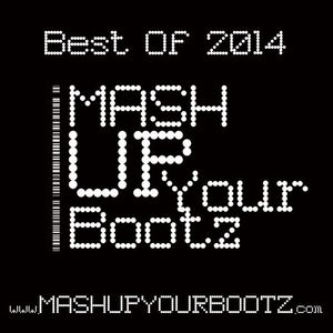 """Mash-Up Your Bootz Party """"Best Of 2014"""" Mix"""