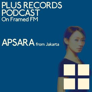 007: Apsara - PLUS RECORDS PODCAST [August 15, 2014]